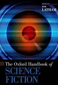 The Oxford Handbook of Science Fiction by  Rob Latham - Hardcover - 2014 - from BookVistas and Biblio.com