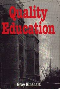 Quality Education: Applying the Philosophy of Dr. W. Edwards Deming to Transform the Educational System by Rinehart, Gray