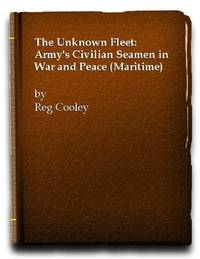 The Unknown Fleet: The Army's Civilian Seamen in War and Peace