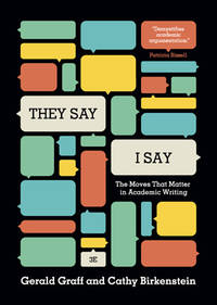 They Say / I Say: The Moves That Matter in Academic Writing by  Gerald Graff - Paperback - from TextbookRush and Biblio.co.uk