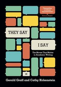 image of They Say / I Say: The Moves That Matter in Academic Writing