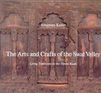 Arts and Crafts of the Swat Valley: Living Traditions in the Hindukush