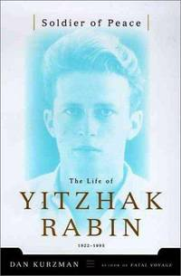 Soldier of Peace: The Life of Yitzhak Rabin 1922-1995 [ssigned By author]