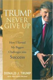 image of Trump: Never Give Up: How I Turned My Biggest Challenges into Success