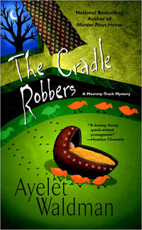 The Cradle Robbers (Mommy-Track Mysteries)