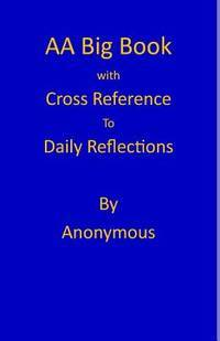 AA Big Book: Daily Reflections Cross Reference annotation (Understanding the AA Big Book)