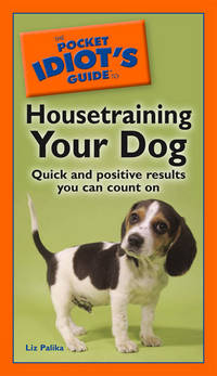The Pocket Idiot\'s Guide To Housetraining Your Dog