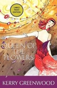 image of Queen of the Flowers : A Phryne Fisher Mystery (Phryne Fisher Mysteries)