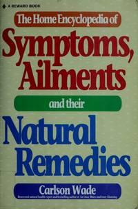 Home Encyclopedia of Symptoms, Ailments, and Their Natural Remedies