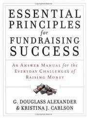 Essential Principles for Fundraising Success: An Answer Manual for the Everyday Challenges of...