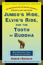 Jumbo's Hide, Elvis's Ride, and the Tooth of Buddha: More Marvelous Tales of Historical...