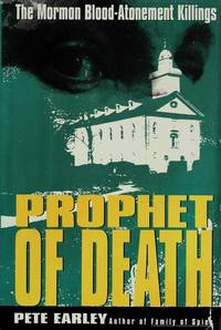 Prophet of Death: The Mormon Blood-Atonement Killings