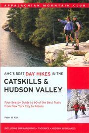 AMC's Best Day Hikes in the Catskills and Hudson Valley: Four-Season Guide to 60 of the Best...