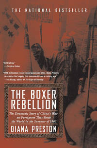 The Boxer Rebellion: The Dramatic Story of China's War on Foreigners that Shook the World in...