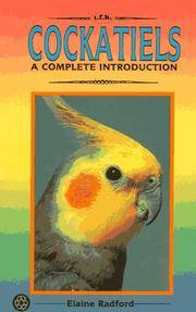 A Complete Introduction to Cockatiels