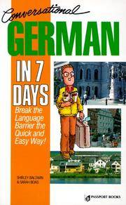 Conversational German in 7 Days by Shirley Baldwin - Paperback - from wagonwheelbooks (SKU: 050610A105235)