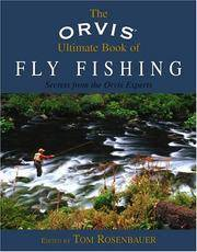 The Orvis Ultimate Book of Fly Fishing :