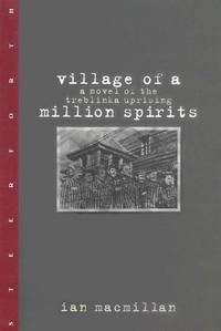 Village of a Million Spirits: A Novel of the Treblinka Uprising