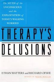 Therapy's Delusions  The Myth of the Unconscious and the Exploitation of  Today's Walking Worried by  Ethan &  Richard Ofshe Watters - First Edition Thus - 1999 - from BookNest and Biblio.co.uk