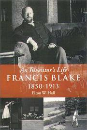 Francis Blake: An Inventor's Life 1850-1913