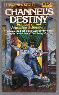 Channel's Destiny by  Jean; Jacqueline Lichtenberg Lorrah - Paperback - First Edition; Third Printing - 1983 - from Riverwood's Books (SKU: 12269)