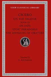 image of Cicero: On the Orator: Book 3. On Fate. Stoic Paradoxes. On the Divisions of Oratory: A. Rhetorical Treatises (Loeb Classical Library No. 349) (English and Latin Edition)