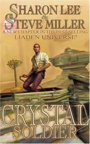 Crystal Soldier. A Liaden Universe Novel
