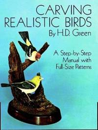 Carving Realistic Birds: A Step-by-Step Manual with Full-Size Patterns