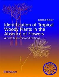 Identification of Tropical Woody Plants in the Absence of Flowers and Fruits: A Field Guide