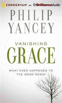 image of Vanishing Grace: What Ever Happened to the Good News?