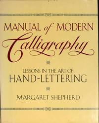 Manual of Modern Calligraphy: Lessons in the Art of Handlettering