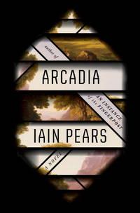 Arcadia: A novel Pears, Iain