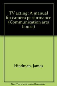 TV Acting; A Manual for Camera Performance