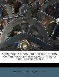 Some Notes Upon The Introduction Of The Woolen Manufacture Into The United States