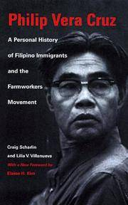 Philip Vera Cruz: A Personal History of Filipino Immigrants and the Farmworkers Movement, Third Edition