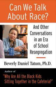 image of Can We Talk About Race?: And Other Conversations in an Era of School Resegregation