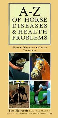 image of A-Z of Horse Diseases_Health Problems: Signs, Diagnoses, Causes, Treatment