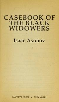 Casebook of the Black Widowers by  Isaac Asimov - Paperback - 2nd Printing - 1984 - from Browse Awhile Books and Biblio.com