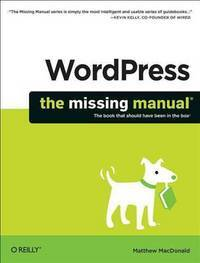 WordPress: The Missing Manual (Missing Manuals) by Matthew MacDonald - Paperback - from River in the Sky and Biblio.com