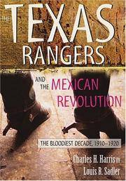 THE TEXAS RANGERS AND THE MEXICAN REVOLUTION, THE BLOODIEST DECADE, 1910-1920