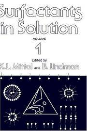 Surfactants in Solution, Volume 2; proceedings of an international symposium on Surfactants in...