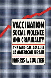 VACCINATION, SOCIAL VIOLENCE, AND CRIMINALITY