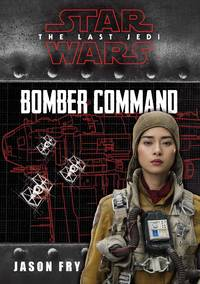 Bomber Command: The Journal of Paige Tico (Star Wars The Last Jedi)