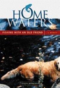 Home Waters: Fishing With an Old Friend