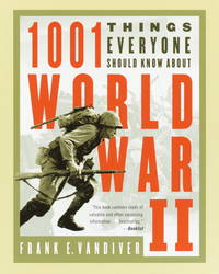 image of 1001 Things Everyone Should Know About WWII