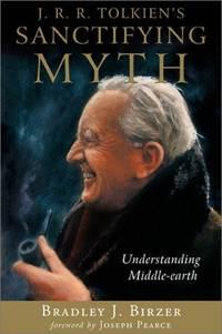 J R R Tolkiens Sanctifying Myth  Understanding Middle Earth