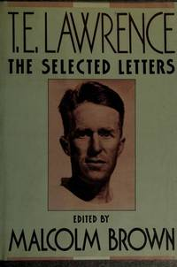 T.E. LAWRENCE: The Selected Letters
