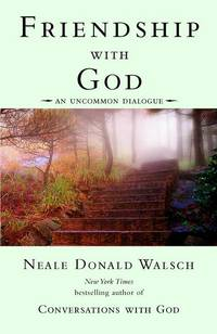 Friendship with God: An Uncommon Dialogue (Conversations with God Series) by  Neale Donald Walsch - Paperback - 2002-10-01 - from Academic Book Solutions Inc. and Biblio.com