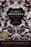 image of The House of Rothschild: Volume 1: Money's Prophets: 1798-1848
