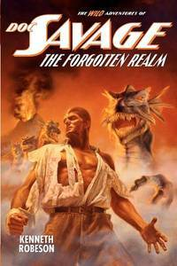 Doc Savage: The Forgotten Realm (The Wild Adventures of Doc Savage)